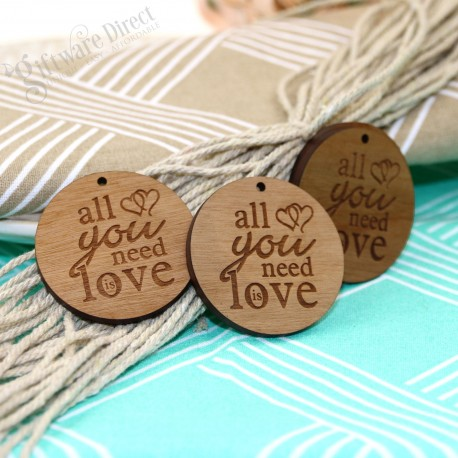 Engraved Round Wooden Wedding Gift Tag All You Need Is Love